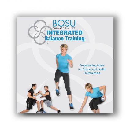 BOSU® Integrated Balance Training Programming Guide Book