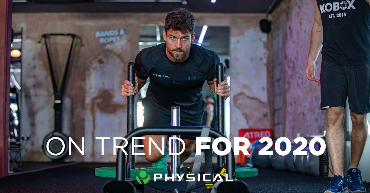 How to be Physically on-trend in 2020